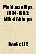 Moldovan Mps 1994-1998: Mihai Ghimpu, Ilie Ila Cu, Vlad Cubreacov, Petru Lucinschi, Iurie Ro CA, Alexandru Mo Anu, Dumitru Diacov, Ion Hadarc