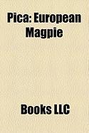 Pica: European Magpie, Black-Billed Magpie, Korean Magpie, Yellow-Billed Magpie