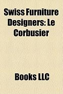 Swiss Furniture Designers: Le Corbusier