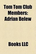 Tom Tom Club Members: Adrian Belew