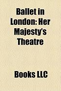 Ballet in London: Her Majesty's Theatre