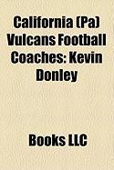 California (Pa) Vulcans Football Coaches: Kevin Donley, Hal Hunter