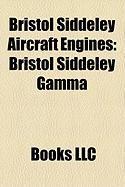 Bristol Siddeley Aircraft Engines: Bristol Siddeley Gamma, Rolls-Royce Pegasus, Rolls-Royce Olympus, Bristol Siddeley Orpheus