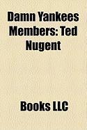 Damn Yankees Members: Ted Nugent