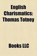English Charismatics: Thomas Totney