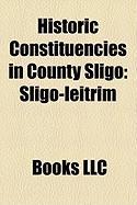 Historic Constituencies in County Sligo: Sligo-Leitrim