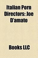 Italian Porn Directors: Joe D'Amato