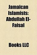 Jamaican Islamists: Abdullah El-Faisal