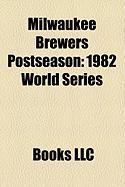 Milwaukee Brewers Postseason: 1982 World Series, 1981 American League Division Series, 2008 National League Division Series