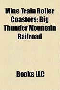 Mine Train Roller Coasters: Big Thunder Mountain Railroad