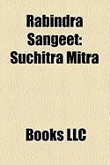 Rabindra Sangeet: Suchitra Mitra