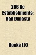 206 BC Establishments: Han Dynasty