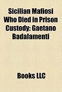 Sicilian Mafiosi Who Died in Prison Custody: Gaetano Badalamenti