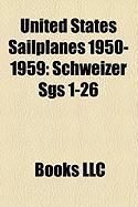 United States Sailplanes 1950-1959: Schweizer Sgs 1-26