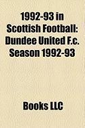 1992-93 in Scottish Football: Dundee United F.C. Season 1992-93, Rangers F.C. Season 1992-93, 1992-93 in Scottish Football