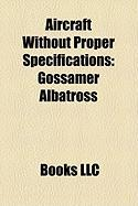 Aircraft Without Proper Specifications: Gossamer Albatross