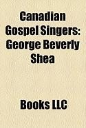 Canadian Gospel Singers: George Beverly Shea