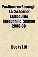 Eastbourne Borough F.C. Seasons: Eastbourne Borough F.C. Season 2008-09