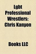 Lgbt Professional Wrestlers: Chris Kanyon