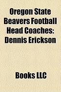Oregon State Beavers Football Head Coaches: Dennis Erickson