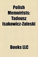 Polish Memoirists: Tadeusz Isakowicz-Zaleski, Jzef Czapski, Jerzy Zawieyski, Tadeusz Bobrowski, Antoni Edward Odyniec, Anna Szatkowska