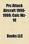 PRC Attack Aircraft 1990-1999: Caic Wz-10