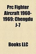 PRC Fighter Aircraft 1960-1969: Chengdu J-7, Shenyang J-8