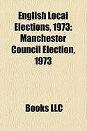 English Local Elections, 1973: Manchester Council Election, 1973