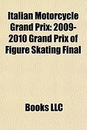 Italian Motorcycle Grand Prix: 2009-2010 Grand Prix of Figure Skating Final