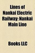 Lines of Nankai Electric Railway: Nankai Main Line, Nankai K YA Line, Nankai Wakayamak Line, Nankai Airport Line, Nankai Kada Line
