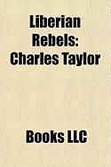 Liberian Rebels: Charles Taylor