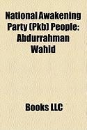National Awakening Party (Pkb) People: Abdurrahman Wahid