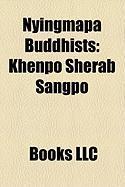 Nyingmapa Buddhists: Khenpo Sherab Sangpo, Lawapa, Rangjung Dorje, Sri Singha, John Myrdhin Reynolds, Vairotsana, Namkhai Nyingpo