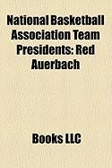 National Basketball Association Team Presidents: Red Auerbach