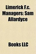 Limerick F.C. Managers: Sam Allardyce, Pat Scully, Eoin Hand, Ewan Fenton, Kenny Clements, Billy Hamilton, Dave Connell