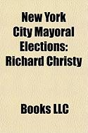 New York City Mayoral Elections: Richard Christy