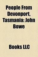 People from Devonport, Tasmania: John Bowe, Matthew Richardson, Darrel Baldock, Jade Rawlings, Garry Lyon, Brady Rawlings, Tamara McKinley