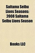 Saitama Seibu Lions Seasons: 2008 Saitama Seibu Lions Season, 2009 Saitama Seibu Lions Season