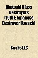 Akatsuki Class Destroyers (1931): Japanese Destroyer Ikazuchi