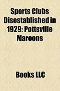 Sports Clubs Disestablished in 1929: Pottsville Maroons