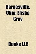 Barnesville, Ohio: Elisha Gray