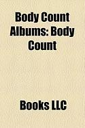 Body Count Albums: Body Count, Born Dead, Violent Demise: The Last Days, Murder 4 Hire