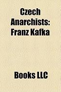 Czech Anarchists: Franz Kafka