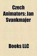 Czech Animators: Jan Vankmajer, Paul Fierlinger, Jan Pinkava, Zden?k Miler, Karel Zeman, Eva Vankmajerov, Gene Deitch, Lubomr Bene