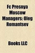 FC Presnya Moscow Managers: Oleg Romantsev