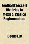 Football (Soccer) Rivalries in Mexico: Clsico Regiomontano