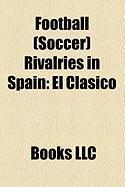 Football (Soccer) Rivalries in Spain: El Clsico