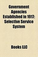 Government Agencies Established in 1917: Selective Service System