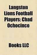Langston Lions Football Players: Chad Ochocinco, Thomas Henderson, Matthew Hatchette, Mo Bassett, Gene Howard, Ken Payne, Ed Harrington