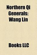 Northern Qi Generals: Wang Lin, Hul Guang, Mu Tipo, Gao Anagong, Han Zhangluan